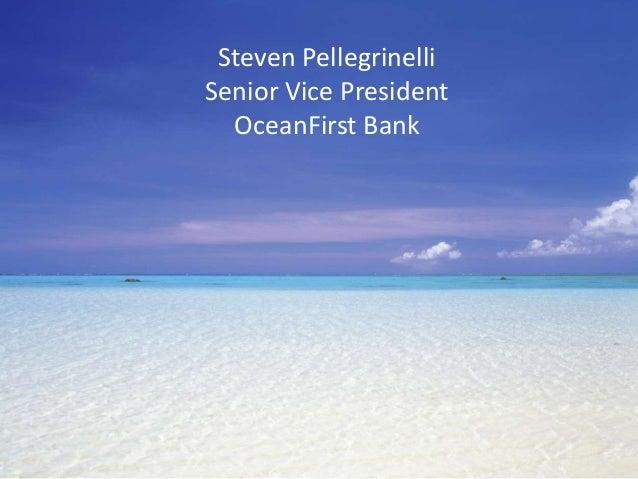 Steven Pellegrinelli Senior Vice President OceanFirst Bank