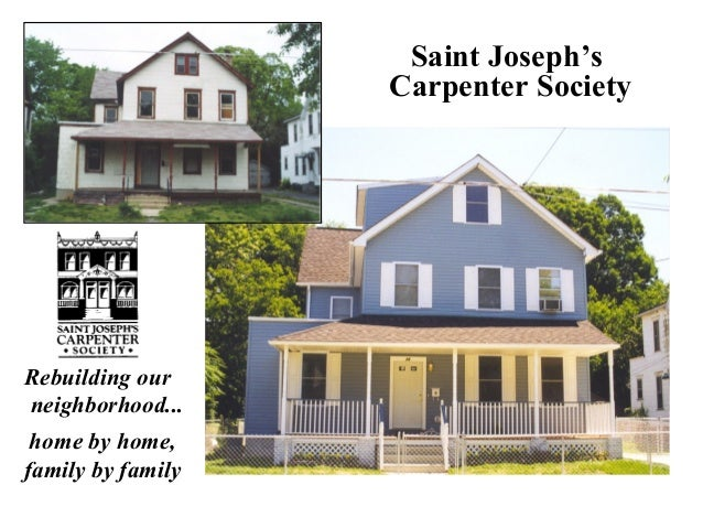 Saint Joseph's Carpenter Society Rebuilding our neighborhood... home by home, family by family