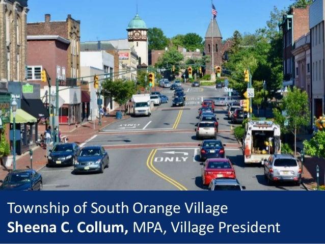 Township of South Orange Village Sheena C. Collum, MPA, Village President