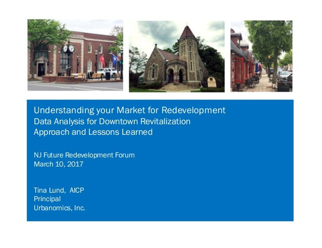 Understanding your Market for Redevelopment Data Analysis for Downtown Revitalization Approach and Lessons Learned NJ Futu...