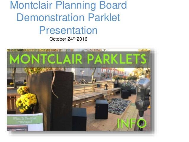 Montclair Planning Board Demonstration Parklet Presentation October 24th 2016