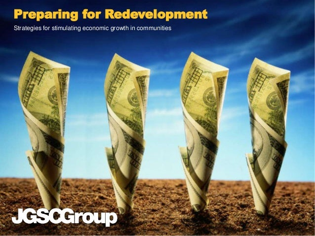 Preparing for Redevelopment Strategies for stimulating economic growth in communities