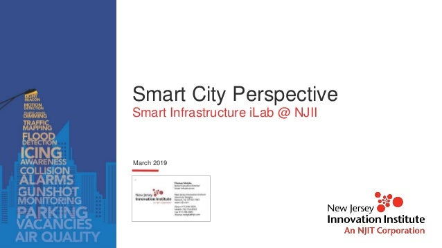 Smart City Perspective Smart Infrastructure iLab @ NJII March 2019