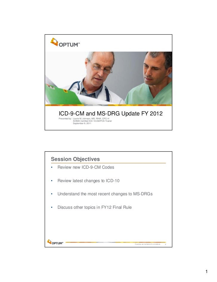 ICD-9-CM and MS-DRG Update FY 2012    Presented by: Laurie M. Johnson, MS, RHIA, CPC-H                  AHIMA Certified IC...
