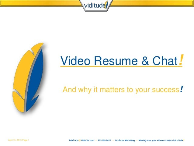April 15, 2013 Page 1 TalkToUs@Viditude.com ~ 973.509.9427 ~ YouTube Marketing ~ Making sure your videos create a lot of t...