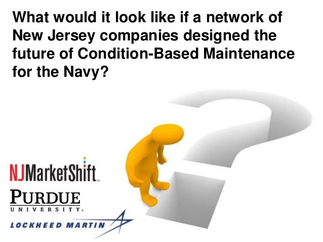 What would it look like if a network of New Jersey companies designed the future of Condition-Based Maintenance for the Na...