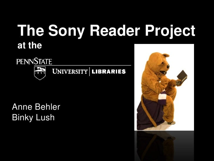 The Sony Reader Projectat the <br />Anne Behler<br />Binky Lush<br />