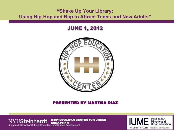 """Shake Up Your Library:Using Hip-Hop and Rap to Attract Teens and New Adults""                     JUNE 1, 2012            ..."