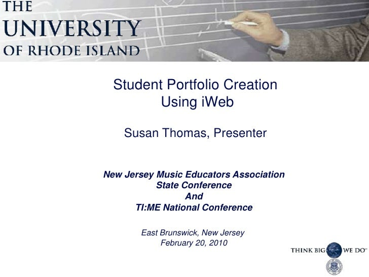 Student Portfolio Creation<br /> Using iWeb<br />Susan Thomas, Presenter<br />New Jersey Music Educators Association<br />...