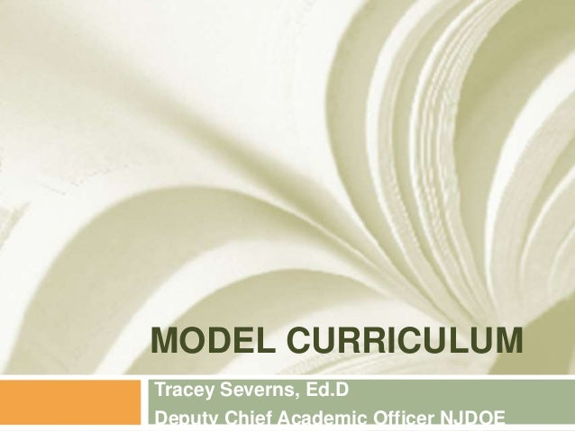 MODEL CURRICULUMTracey Severns, Ed.DDeputy Chief Academic Officer NJDOE