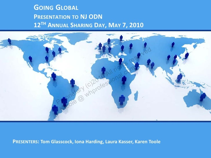 GOING GLOBAL          PRESENTATION TO NJ ODN          12TH ANNUAL SHARING DAY, MAY 7, 2010                                ...