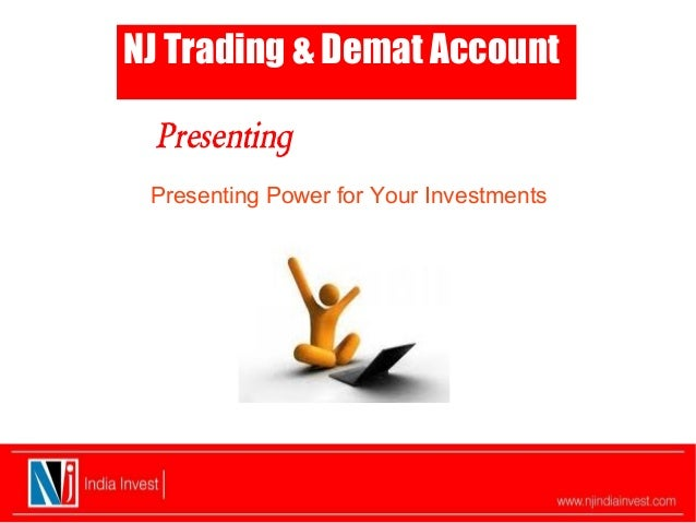 Presenting NJ Trading & Demat Account Presenting Power for Your Investments