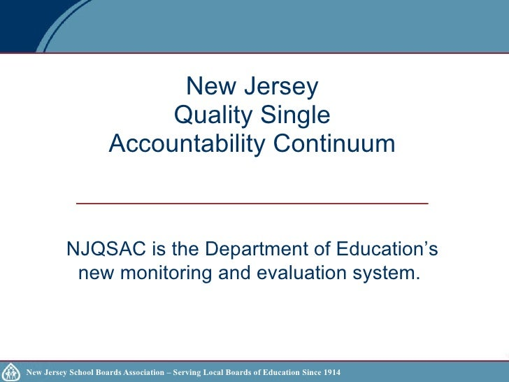 New Jersey  Quality Single  Accountability Continuum NJQSAC is the Department of Education's new monitoring and evaluation...