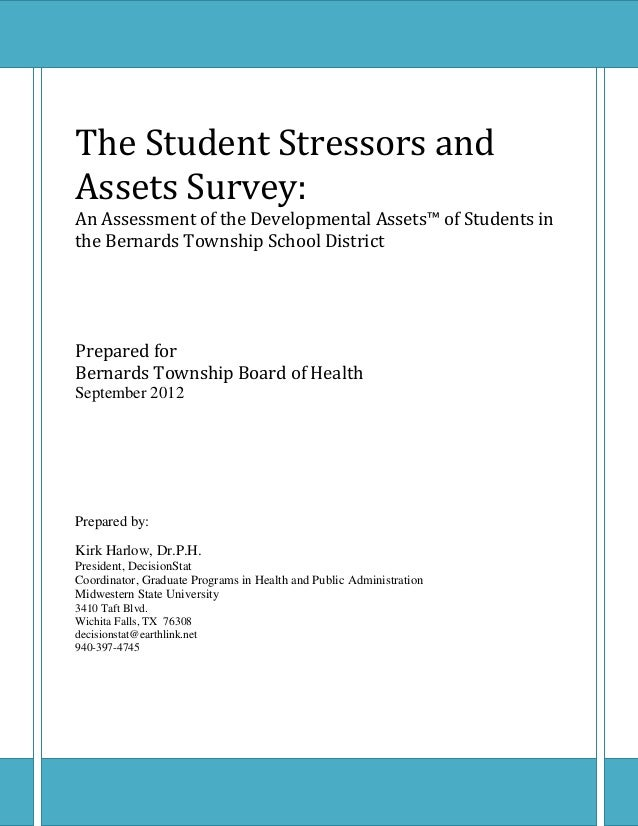The Student Stressors andAssets Survey:An Assessment of the Developmental Assets™ of Students inthe Bernards Township Scho...