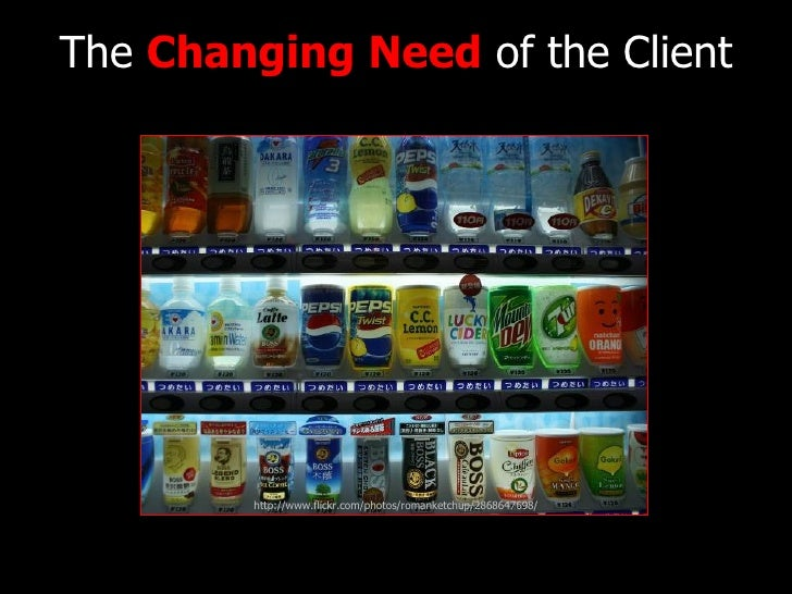 The  Changing Need  of the Client http://www.flickr.com/photos/romanketchup/2868647698/