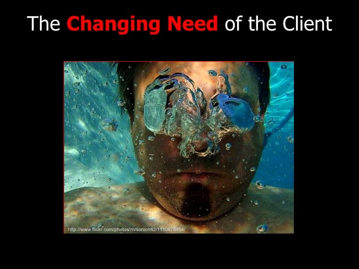 The  Changing Need  of the Client http://www.flickr.com/photos/mrsonion42/1110876464/