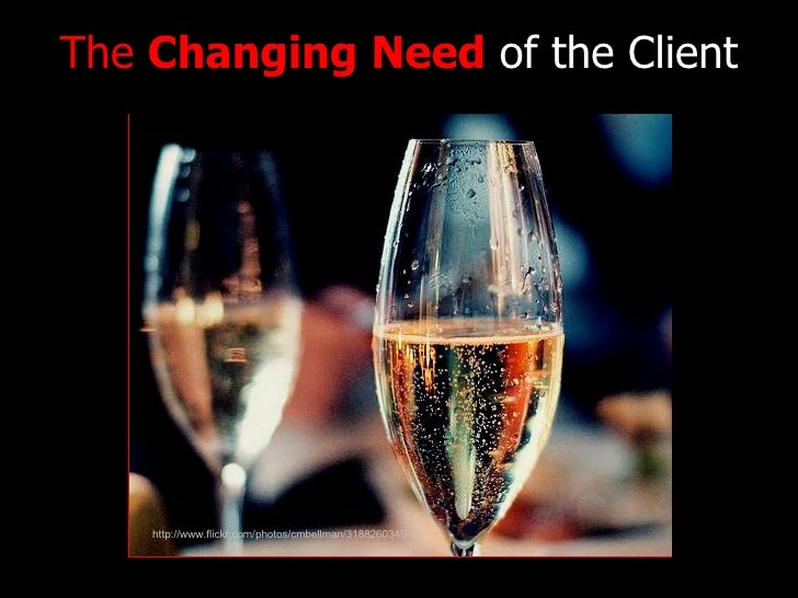 The  Changing Need  of the Client http://www.flickr.com/photos/cmbellman/3188260349/