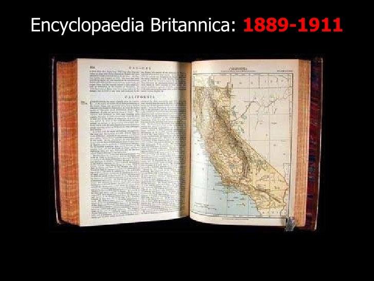 Encyclopaedia Britannica:  1889-1911 http://www.flickr.com/photos/radiorover/2787677403/