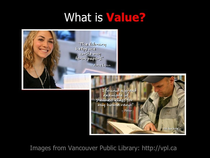 What is  Value? Images from Vancouver Public Library: http://vpl.ca