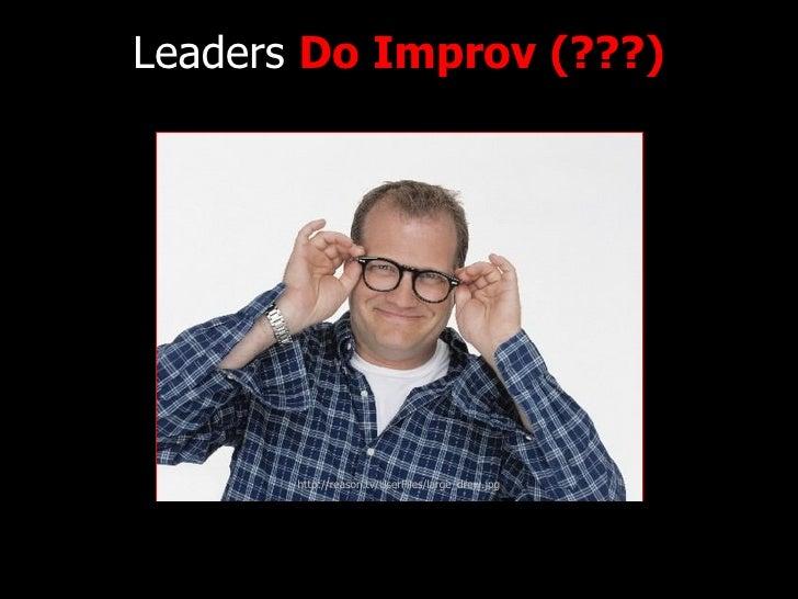 Leaders  Do Improv (???) http://reason.tv/UserFiles/large_drew.jpg