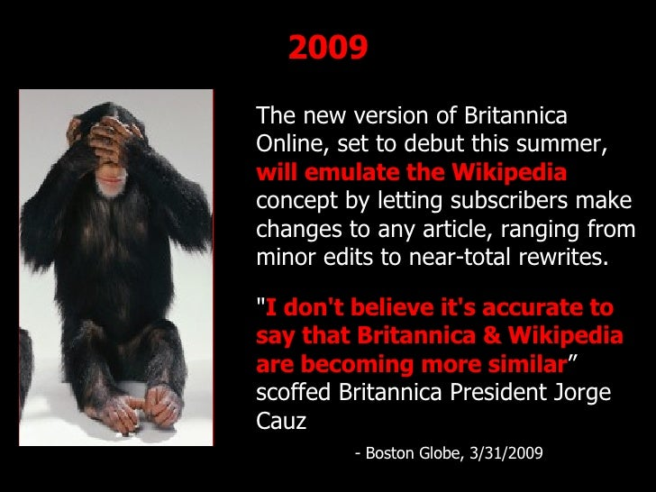 http://www.flickr.com/photos/radiorover/2787677403/ The new version of Britannica Online, set to debut this summer,  will ...
