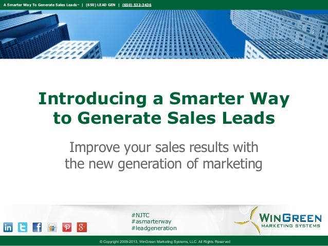 A Smarter Way To Generate Sales Leads™ | (650) LEAD GEN | (650) 532-3436 © Copyright 2009-2013, WinGreen Marketing Systems...