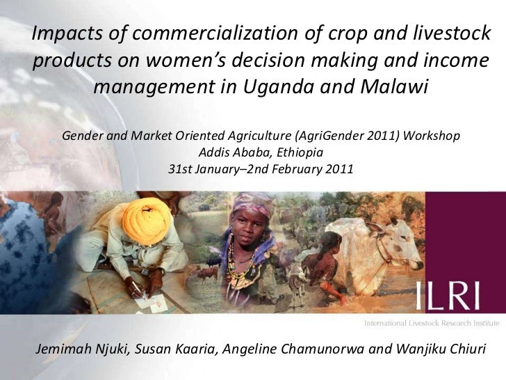 Impacts of commercialization of crop and livestock products on women's decision making and income management in Uganda and...
