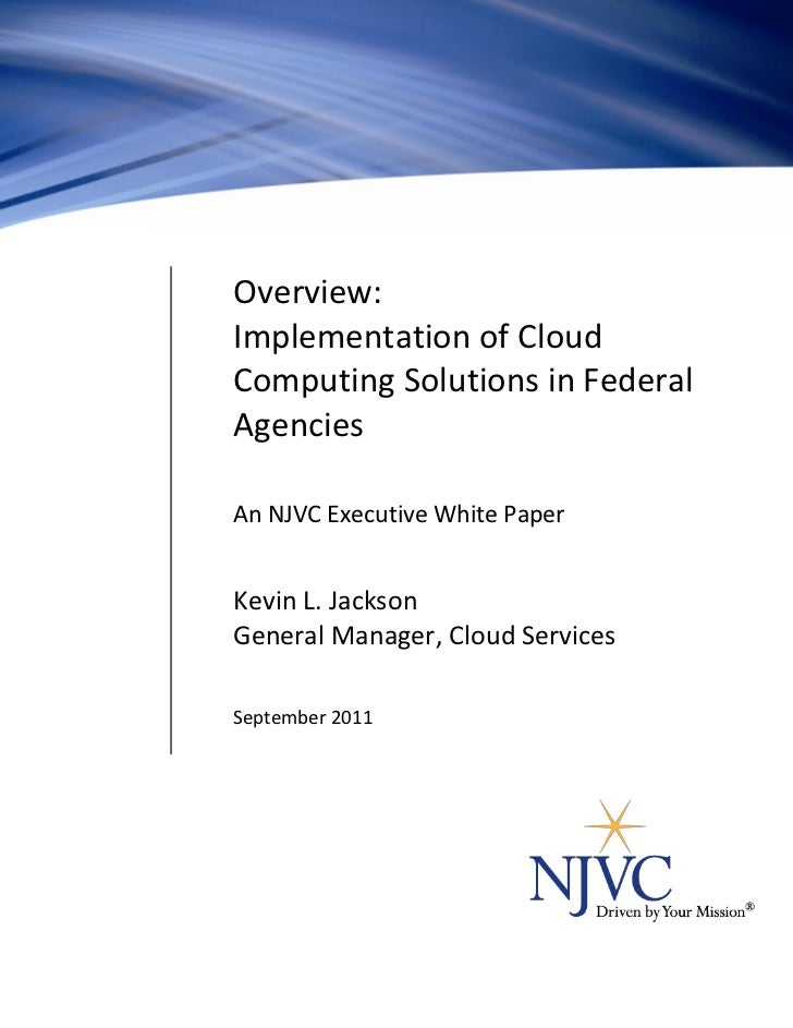 Overview:                                Implementation of Cloud                                Computing Solutions in Fed...