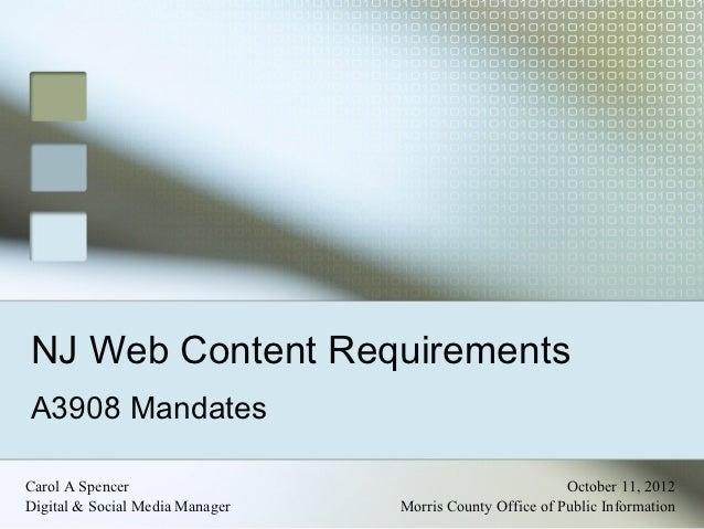 NJ Web Content RequirementsA3908 MandatesCarol A Spencer                                           October 11, 2012Digital...