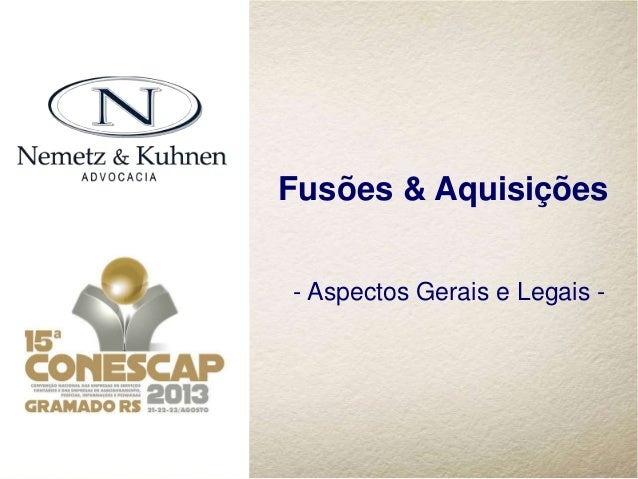 Fusões & Aquisições - Aspectos Gerais e Legais -