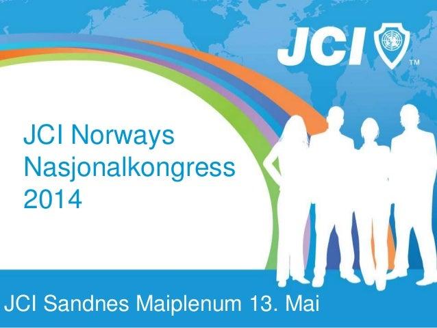 JCI Norways Nasjonalkongress 2014 JCI Sandnes Maiplenum 13. Mai