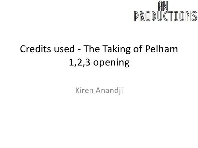 Credits used - The Taking of Pelham  1,2,3 opening  Kiren Anandji