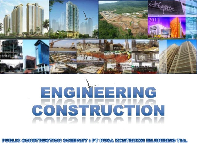 NKE IS INDONESIA'S LARGEST INDEPENDENT, NON-STATE-OWNEDAND PUBLIC CONSTRUCTION COMPANYNKE IS ESTABLISHED IN 1982 WITH WIDE...