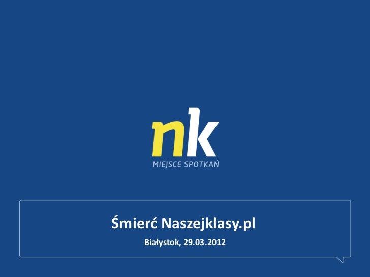 Śmierd Naszejklasy.pl    Białystok, 29.03.2012