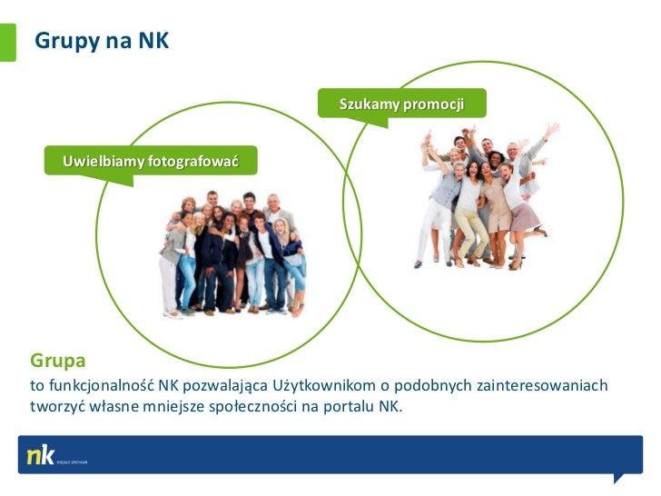 Grupy na NK                                        Szukamy promocji    Uwielbiamy fotografowadGrupato funkcjonalnośd NK po...