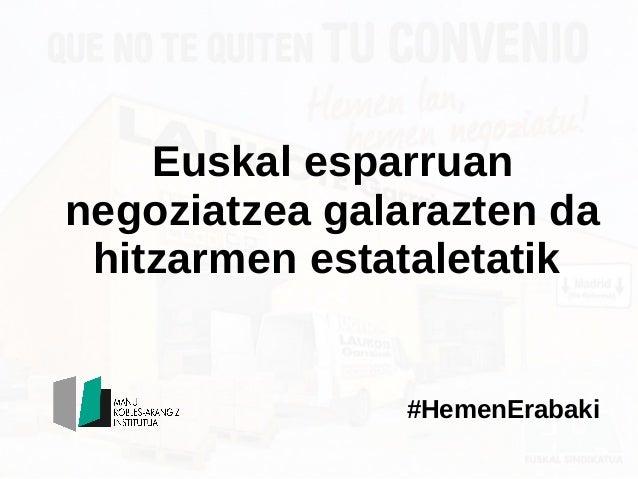 Euskal esparruan negoziatzea galarazten da hitzarmen estataletatik #HemenErabaki