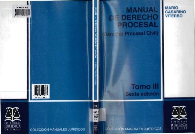 """r MANUAL DE DERECHO PROCESAL DERECHO PROCESAL CIVIL TOMO III 3 . , ..;:::~,.::"""",,~"""" ~';>I:> ...• í """" é-b 7'.0 + MANUALES J..."""