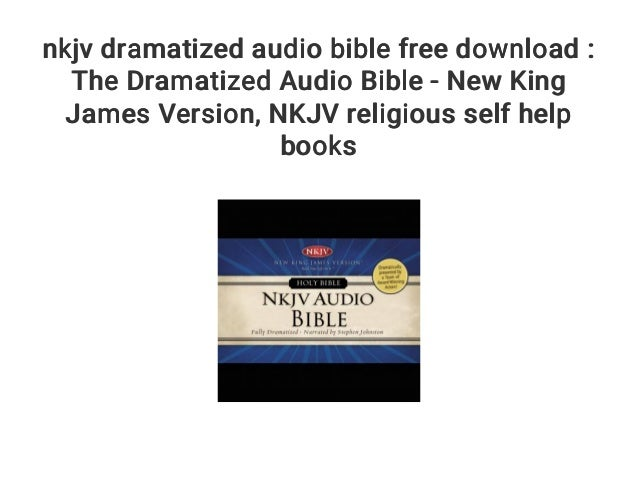 nkjv dramatized audio bible free download : The Dramatized