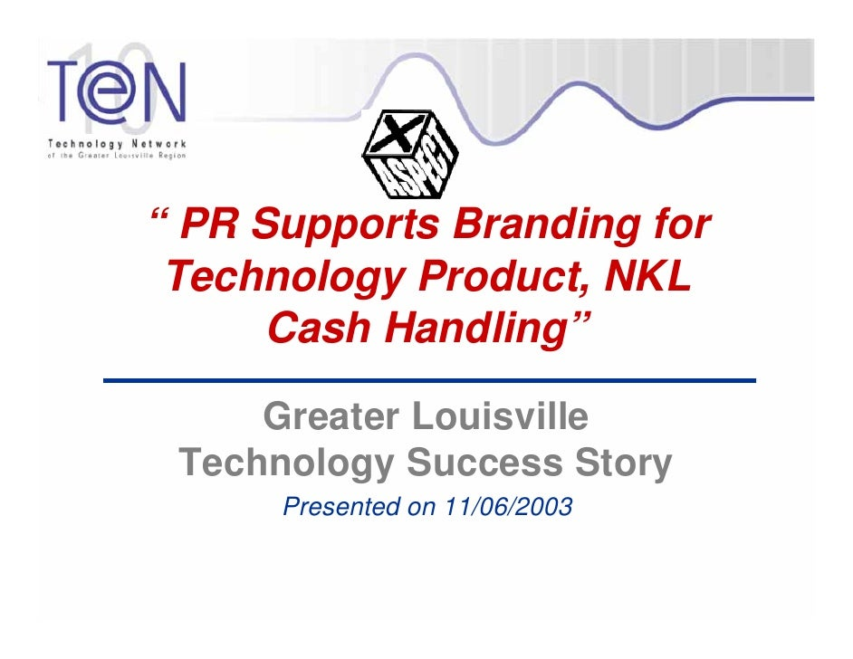""""""" PR Supports Branding for  Technology Product, NKL       Cash Handling""""       Greater Louisville  Technology Success Stor..."""