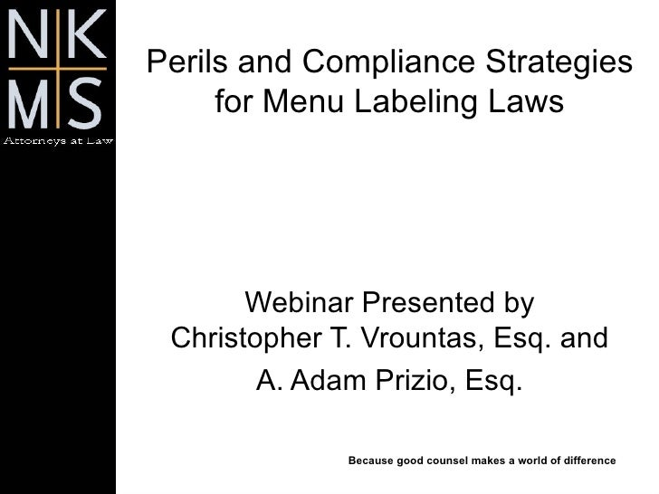 Perils and Compliance Strategies for Menu Labeling Laws Webinar Presented by Christopher T. Vrountas, Esq. and A. Adam Pri...