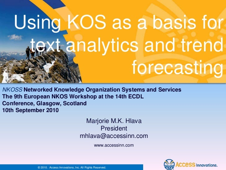 Using KOS as a basis for    text analytics and trend                 forecastingNKOSS Networked Knowledge Organization Sys...