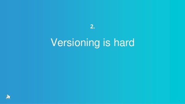 Semantic Versioning - How to not break the Internet Slide 3