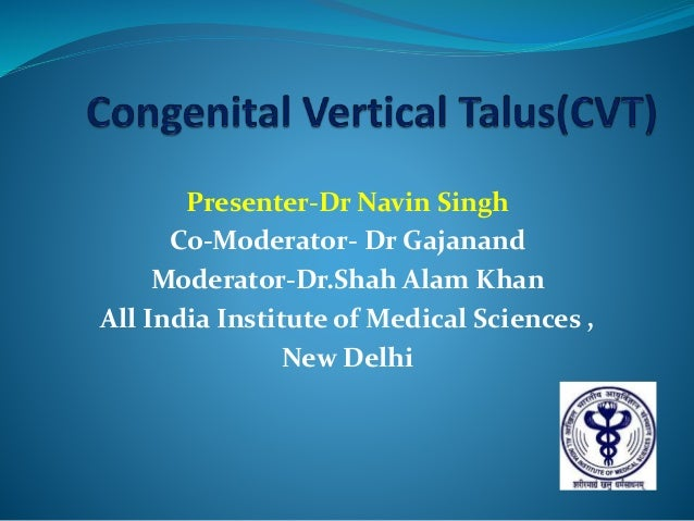 Presenter-Dr Navin Singh Co-Moderator- Dr Gajanand Moderator-Dr.Shah Alam Khan All India Institute of Medical Sciences , N...