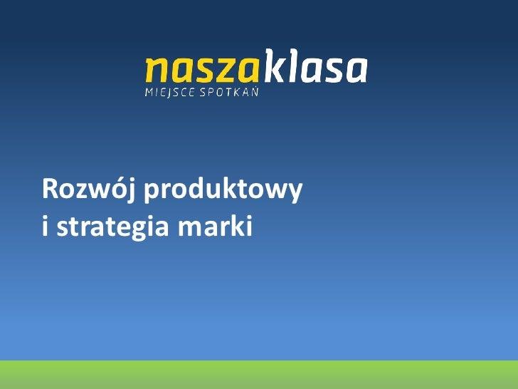 Rozwój produktowy i strategia marki<br />