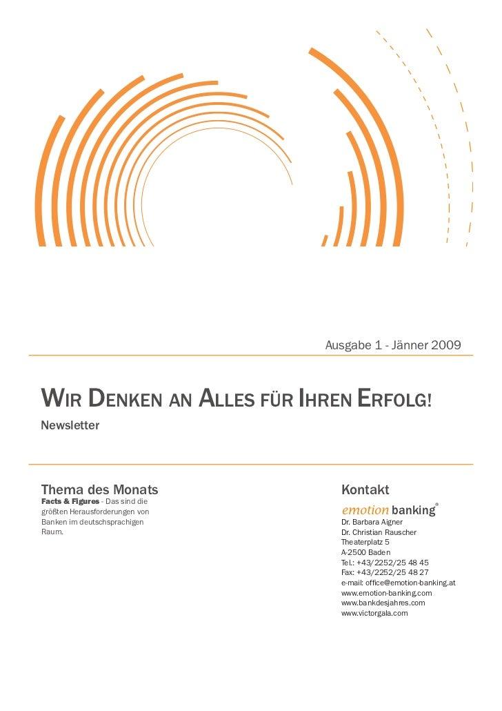 Ausgabe 1 - Jänner 2009Wir denken an alles für ihren erfolg!newsletterThema des Monats                   kontaktFacts & Fi...