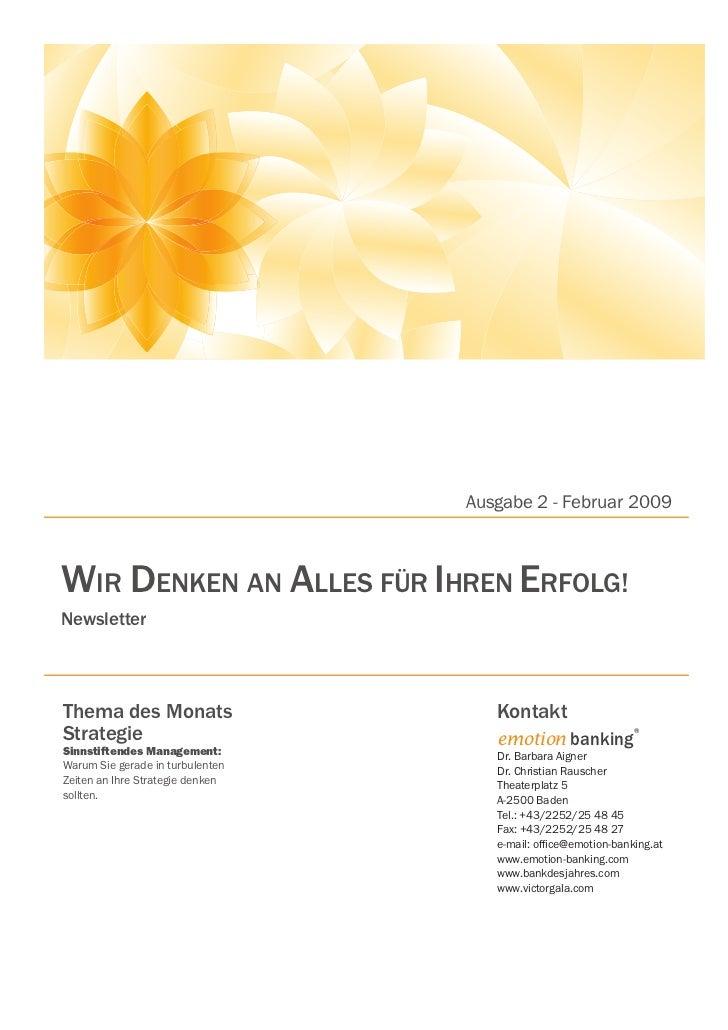Ausgabe 2 - Februar 2009WIR DENKEN AN ALLES FÜR IHREN ERFOLG!NewsletterThema des Monats                     KontaktStrateg...