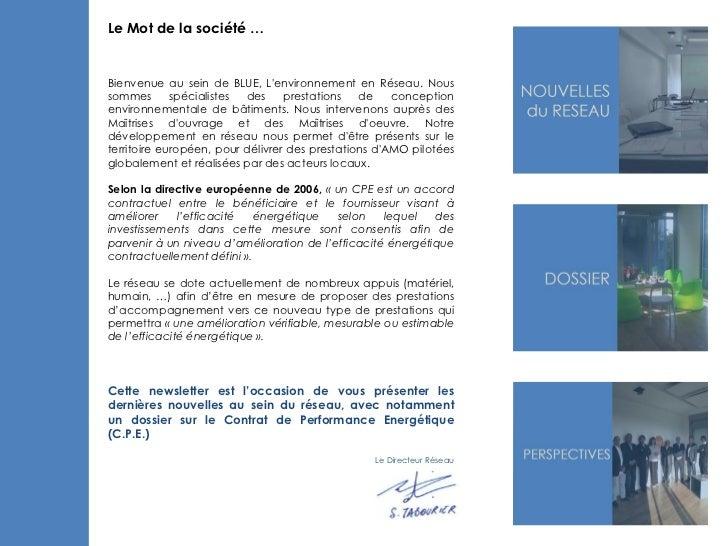 Le Mot de la société …Bienvenue au sein de BLUE, Lenvironnement en Réseau. Noussommes       spécialistes des     prestatio...