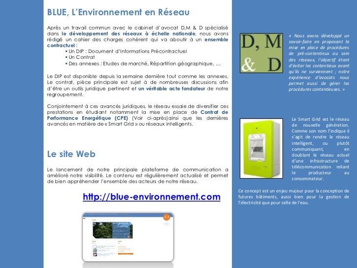 BLUE, L'Environnement en RéseauAprès un travail commun avec le cabinet d'avocat D,M & D spécialisédans le développement de...