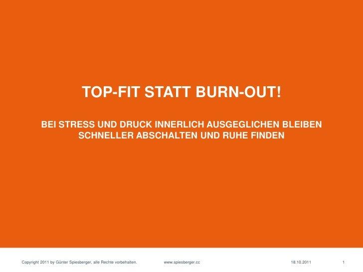 TOP-FIT STATT BURN-OUT!          BEI STRESS UND DRUCK INNERLICH AUSGEGLICHEN BLEIBEN                 SCHNELLER ABSCHALTEN ...