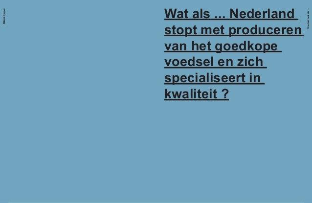 Wat als ... Nederland stopt met produceren van het goedkope voedsel en zich specialiseert in kwaliteit ? MilenaIvkovic Tre...